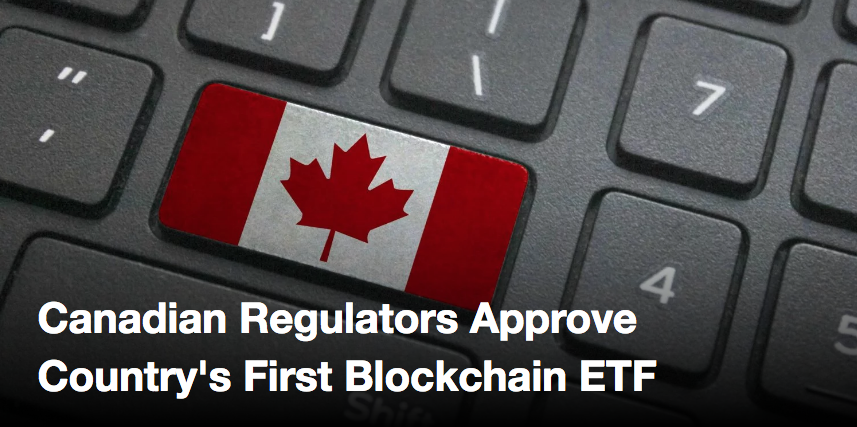 Canada Regulators Approve the Country's First Blockchain ETF
