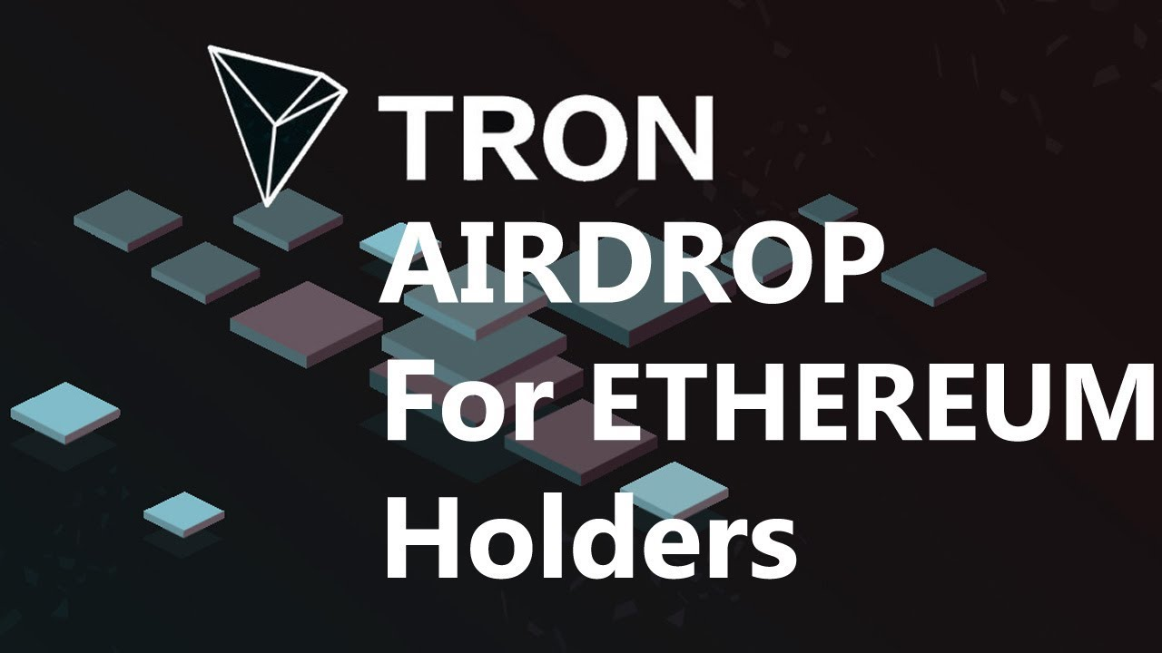 Tron will Airdrop 30M TRX to Select ETH Holders